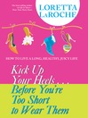 Kick Up Your Heels Before You're Too Short To Wear Them (eBook)