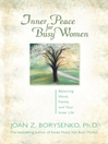 Inner Peace for Busy Women (eBook): Balancing Work, Family, and Your Inner Life