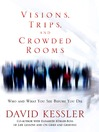 Visions, Trips, and Crowded Rooms (eBook)