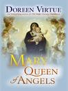 Mary, Queen of Angels (eBook)