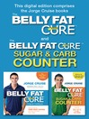 The Belly Fat Cure Combo Pack (eBook): Includes The Belly Fat Cure and The Belly Fat Cure Sugar & Carb Counter