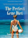 The Perfect Gene Diet (eBook): Use Your Body's Own APO E Gene to Treat High Cholesterol, Weight Problems, Heart Disease, Alzheimer's...and More!