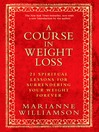 A Course in Weight Loss (eBook): 21 Spiritual Lessons for Surrendering Your Weight Forever