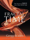 Fractal Time (eBook): The Secret of 2012 and a New World Age