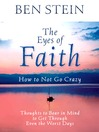 The Eyes of Faith (eBook): How to Not Go Crazy: Thoughts to Bear in Mind to Get Through Even the Worst Days