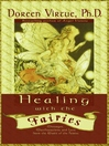 Healing With the Fairies (eBook): Messages, Manifestations, and Love from the World of the Fairies