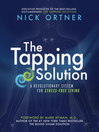 The Tapping Solution (eBook): A Revolutionary System for Stress-Free Living