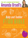 Amanda Ursell's Baby and Toddler Food Bible (eBook): Your Essential Guide to Feeding Your Child for Their First Four Years
