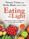 Eating in the Light (eBook): Making the Switch to Veganism on Your Spiritual Path