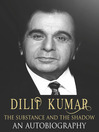 Dilip Kumar (eBook): The Substance and the Shadow