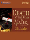 Death at the Alma Mater (MP3): St. Just Mystery Series, Book 3