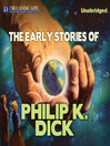 The Early Stories of Philip K. Dick (MP3)