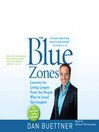 The Blue Zones (MP3): Lessons for Living Longer From the People Who've Lived the Longest