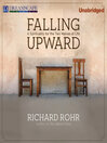 Falling Upward (MP3): A Spirituality for the Two Halves of Life