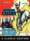 Hopalong Cassidy (MP3): Hopalong Cassidy Series, Book 3