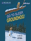 Go to Sleep, Groundhog! (MP3)