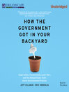 How The Government Got into Your Backyard (MP3): Superweeds, Frankenfoods, Lawn Wars, and the (Nonpartisian) Truth About Environmental Politics