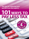 101 Ways to Pay Less Tax (eBook): Cut Your Tax Bill with Advice and Tips from the Experts