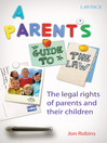 A Parent's Guide to the Law (eBook): The Legal Rights of Parents and Their Children