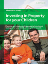 Investing in Property for your Children (eBook): Property Investment Strategies for Your Children's Benefit