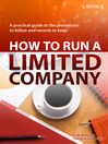 How to Run a Limited Company (eBook): A Practical Guide to the Procedures to Follow and Records to Keep