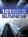 101 Ways to Grow your Business (eBook): Simple Ways to Grow Your Business, Without Having to Work That Much Harder