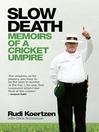 Slow Death (eBook): Memoirs of a Cricket Umpire