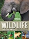 Wildlife of South Africa (eBook): A Photographic Guide