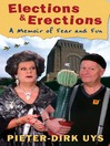 Elections & Erections (eBook): A Memoir of Fear and Fun