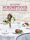 Scrumptious Food for Family and Friends (eBook)