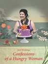 Confessions of a Hungry Woman (eBook)