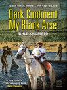 Dark Continent my Black Arse (eBook)