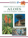 Sasol First Field Guide to Aloes of Southern Africa (eBook)