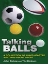 Talking Balls (eBook): A Collection of Light-hearted Writings About Sport