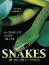 A Complete Guide to the Snakes of Southern Africa (eBook)