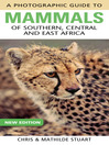 Photographic Guide to Mammals of Southern, Central and East Africa (eBook)