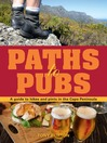 Paths to Pubs (eBook): A Guide to Hikes and Pints in the Cape Peninsula