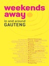 Weekends Away (eBook): In and Around Gauteng