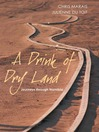A Drink of Dry Land (eBook): Journeys Through Namibia