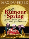 A Rumour of Spring (eBook): South Africa after 20 Years of Democracy