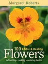 100 Edible & Healing Flowers (eBook): cultivating - cooking - restoring health