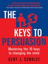 The Keys to Persuasion (eBook): Mastering the 10 Keys to Changing the Mind