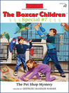 The Pet Shop Mystery (eBook): The Boxcar Children Special Series, Book 7