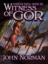 Witness of Gor (eBook): Gorean Saga Series, Book 26