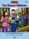 Growling Bear Mystery (eBook): Boxcar Children Series, Book 61