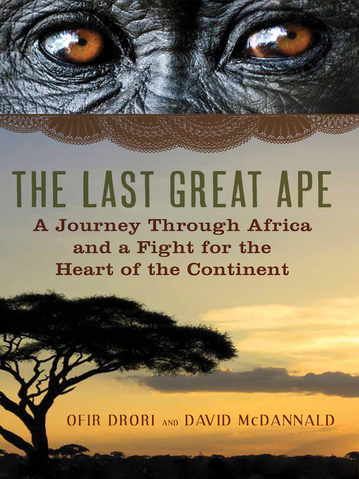 The Last Great Ape (eBook): A Journey Through Africa and a Battle for the Heart of a Continent