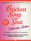 Chicken Soup for the Soul Celebrates Sisters (eBook): A Collection in Words and Photographs
