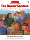 The Honeybee Mystery (eBook): The Boxcar Children Special Series, Book 15