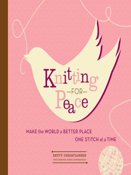 Knitting for Peace (eBook): Make the World a Better Place One Stitch at a Time