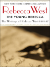 Young Rebecca (eBook): Writings of Rebecca West 1911-17